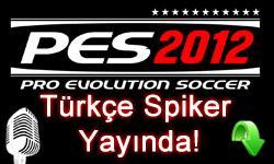 Pes 2012 Türkçe Spiker Yaması